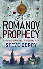 The Romanov Prophecy ebook by Steve Berry