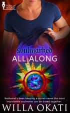 All Along ebook by Willa Okati