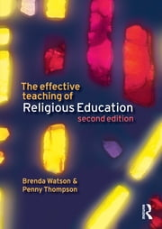 The Effective Teaching of Religious Education ebook by Brenda Watson,Penny Thompson