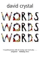 Words Words Words ebook by David Crystal