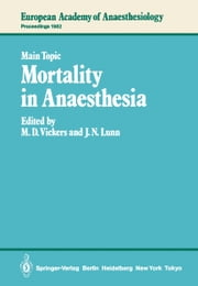 Mortality in Anaesthesia ebook by M.D. Vickers,J.N. Lunn