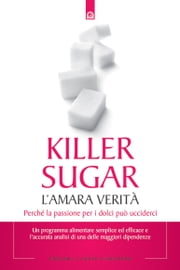 Killer sugar - L'amara verità. Perché la passione per i dolci può ucciderci. Ebook di Nancy Appleton, G.N. Jacobs