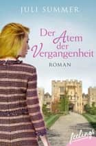 Der Atem der Vergangenheit - Roman ebook by Juli Summer