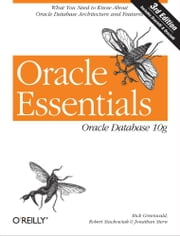 Oracle Essentials - Oracle Database 10g ebook by Rick Greenwald,Robert Stackowiak,Jonathan Stern