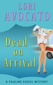Dead on Arrival ebook by Lori Avocato