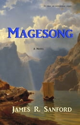 Magesong ebook by James R. Sanford
