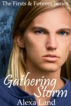 Gathering Storm ebook by Alexa Land