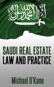 Saudi Real Estate Law and Practice ebook by Michael O'Kane