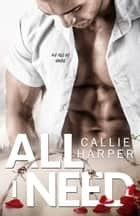 All I Need - Ian & Annie ebook by Callie Harper