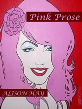 Pink Prose ebook by Alison Hay