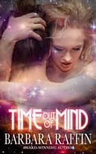 Time Out of Mind ebook by Barbara Raffin