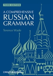 A Comprehensive Russian Grammar ebook by Terence Wade,David Gillespie