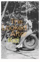 The Looked After Kid, Revised Edition ebook by Paolo Hewitt