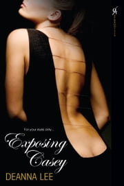 Exposing Casey ebook by Deanna Lee