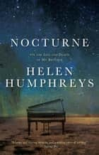 Nocturne - On the Life and Death of My Brother ebook by Helen Humphreys