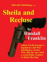 Sheila and Recluse ebook by Randall Franklin