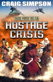 EDGE : Task Force Delta: Hostage Crisis ebook by Craig Simpson
