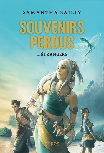 Souvenirs perdus T1 - Étrangère ebook by Samantha Bailly
