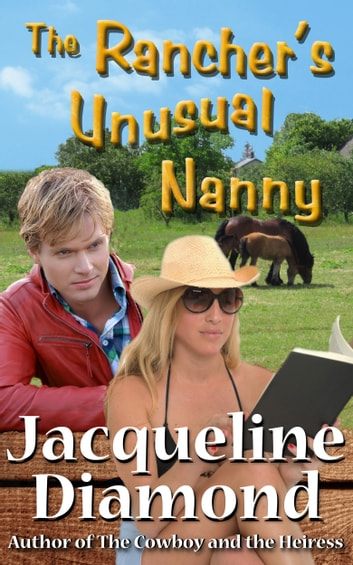 The Rancher's Unusual Nanny ebook by Jacqueline Diamond