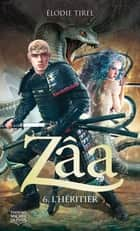 Zâa 6 - L'héritier ebook by Élodie Tirel