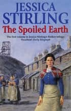 The Spoiled Earth - Book One ebook by Jessica Stirling