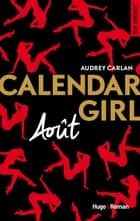 Calendar Girl - Août ebook by Audrey Carlan, Robyn stella Bligh