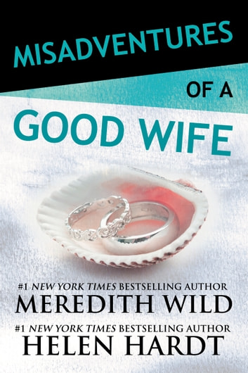 Misadventures of a Good Wife ebook by Meredith Wild,Helen Hardt