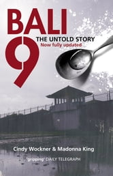 Bali 9: The Untold Story ebook by King Madonna,Wockner Cindy