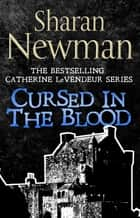 Cursed in the Blood - Number 5 in series eBook by Sharan Newman