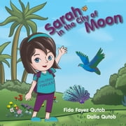 Sarah in the City of Moon ebook by Fida Fayez Qutob,Dalia Qutob