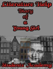 Literature Help: Diary of a Young Girl ebook by Students' Academy