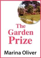 The Garden Prize ebook by Marina Oliver