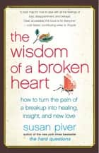 The Wisdom of a Broken Heart ebook by Susan Piver