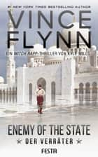 Enemy Of The State - Der Verräter ebook by Kyle Mills, Vince Flynn