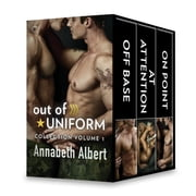 Out of Uniform Collection Volume 1 - An Anthology ebook by Annabeth Albert