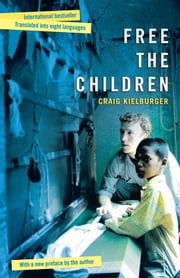 Free the Children ebook by Craig Kielburger, Kevin Major