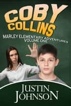 Coby Collins Book One ebook by Justin Johnson