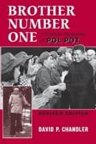Brother Number One - A Political Biography Of Pol Pot ebook by David P Chandler