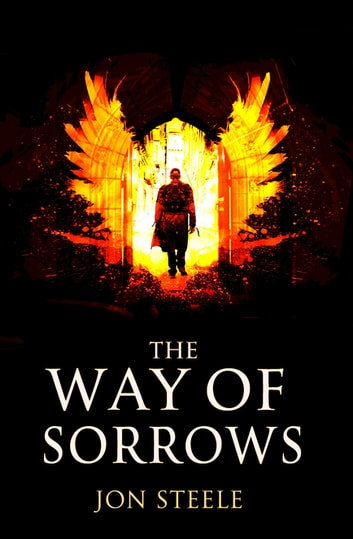 The Way of Sorrows ebook by Jon Steele