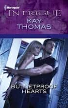 Bulletproof Hearts ebook by Kay Thomas