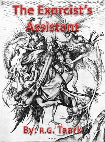 The Exorcist's Assistant eBook by R.G. Taark