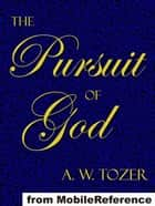 The Pursuit Of God (Mobi Classics) ebook by A. W. Tozer