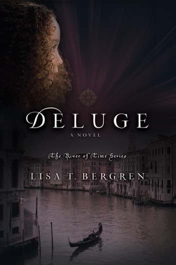 Deluge (River of Time #5) ebook by Lisa T. Bergren