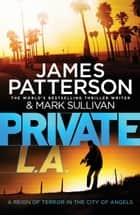 Private L.A. - (Private 7) ebook by James Patterson