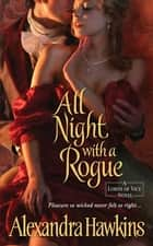 All Night with a Rogue - Lords of Vice ebook by Alexandra Hawkins
