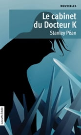 Le cabinet du Docteur K ebook by Stanley Péan