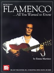 Flamenco - All You Wanted To Know ebook by Emma Martinez