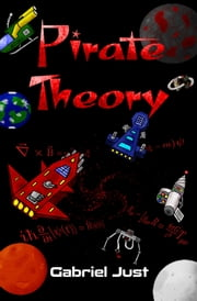 Pirate Theory ebook by Gabriel Just