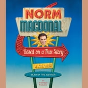 Based on a True Story - A Memoir audiobook by Norm Macdonald