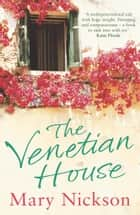 The Venetian House ebook by Mary Nickson
